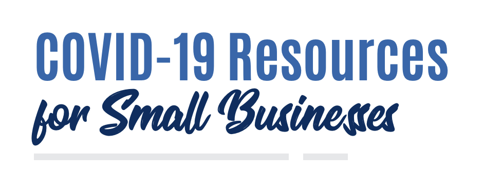 COVID-19 Resources for Small Businesses
